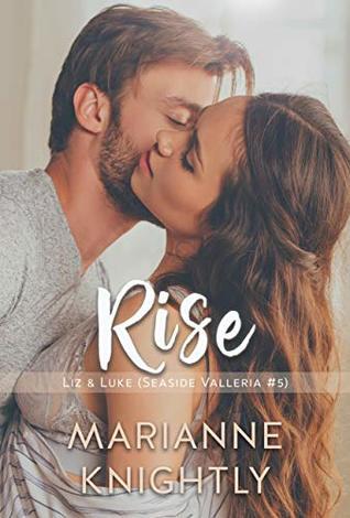Rise (Liz & Luke) (Seaside Valleria #5)