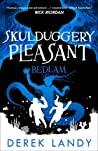 Bedlam (Skulduggery Pleasant, #12)
