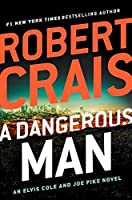 A Dangerous Man (Elvis Cole, #18; Joe Pike, #7)