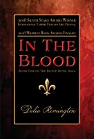 In the Blood (Blood Royal Saga, #1) (Library Edition)