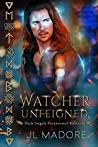 Watcher Unfeigned (Watchers of the Gray #7)