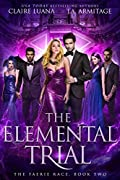 The Elemental Trial (The Faerie Race #2)