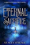 Eternal Sacrifice (Mortal Enchantment, #3)