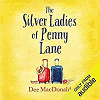 The Silver Ladies of Penny Lane: An absolutely hilarious feel good novel