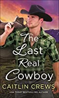 The Last Real Cowboy (Cold River Ranch, #3)