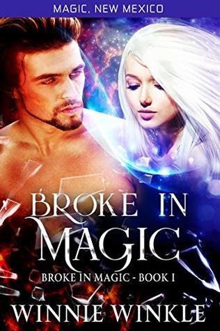 Broke In Magic: Broke In Magic - Book 1