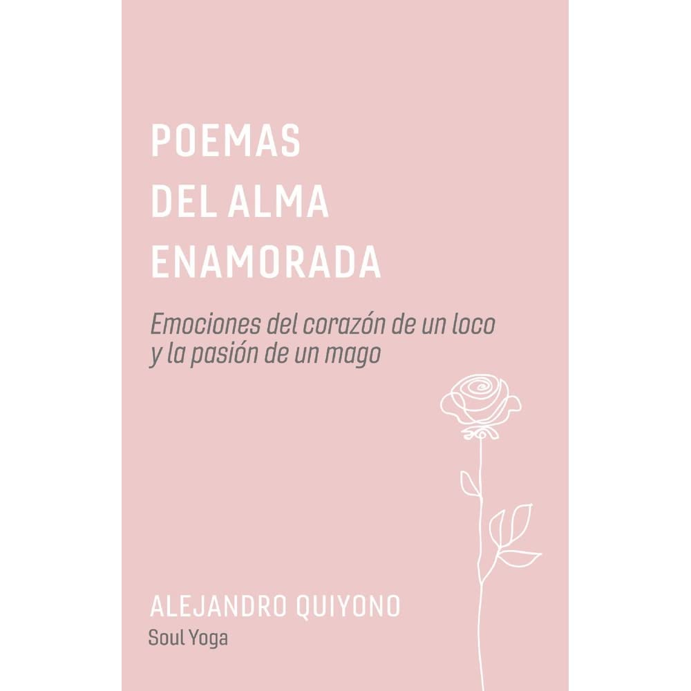 Poemas Del Alma Enamorada Emociones Del Corazón De Un Loco