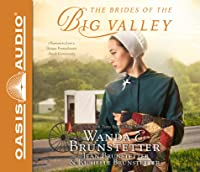 The Brides of the Big Valley: 3 Romances from a Unique Pennsylvania Amish Community