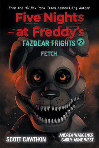 Fetch (Five Nights at Freddy's: Fazbear Frights #2)