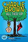 Charlie Brown: All Tied Up (PEANUTS AMP Series Book 13): A PEANUTS Collection