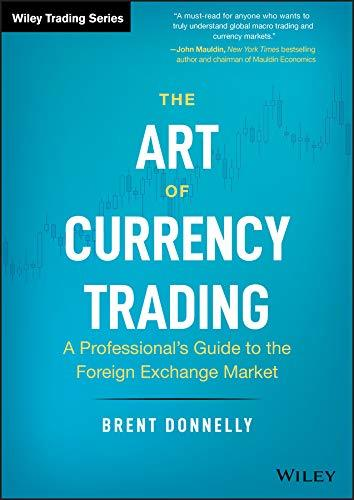 The Art of Currency Trading  A Pr