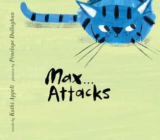 Max Attacks by Kathi Appelt