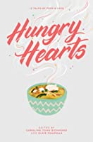 Hungry Hearts: 13 Tales of Food  Love