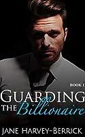 Guarding the Billionaire (Justin Trainer, #1)