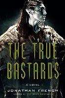 The True Bastards (The Lot Lands, #2)
