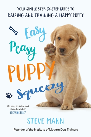 Easy Peasy Puppy Squeezy by Steve Mann