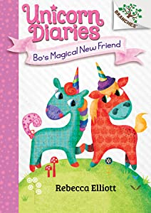 Bo's Magical New Friend (Unicorn Diaries #1)