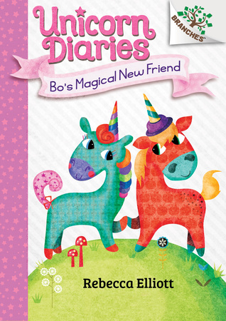 Bo's Magical New Friend (Unicorn Diaries #1)
