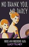 No Thank You, Mr Darcy: Pride And Prejudice 1920s