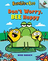 Don't Worry, Bee Happy (Bumble and Bee #1)