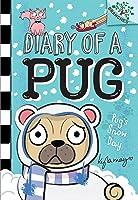 Pug's Snow Day (Diary of a Pug #2)