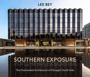 Southern Exposure: The Overlooked Architecture of Chicago's South Side
