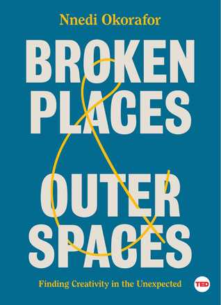 Broken Places & Outer Spaces by Nnedi Okorafor