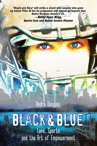 Black  Blue: Love, Sports and the Art of Empowerment