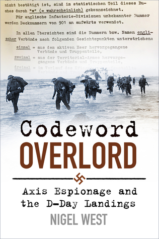 Codeword Overlord: Axis Espionage and the D-Day Landings