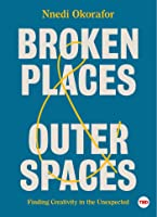Broken Places  Outer Spaces: Finding Creativity in the Unexpected