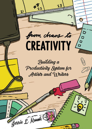 From Chaos to Creativity by Jessie L. Kwak