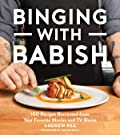Binging with Babish: 100 Recipes Recreated from Your Favorite Movies and TV Shows