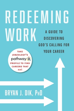 Redeeming Work: A Guide to Discovering God's Calling for