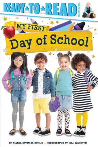 My First Day of School by Alyssa Satin Capucilli