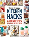 Taste of Home Kitchen Hacks: 100 Hints, Tricks  Timesavers—and the Recipes to Go with Them