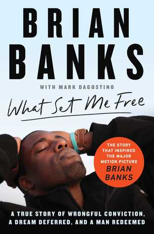What Set Me Free by Brian Banks