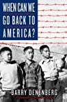 When Can We Go Back to America? by Barry Denenberg