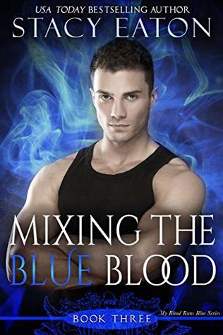 Mixing the Blue Blood (My Blood Runs Blue #4)