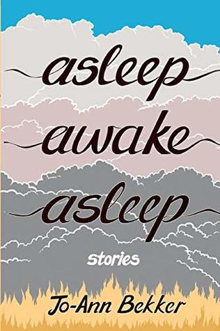 Asleep Awake Asleep by Jo-Ann Bekker