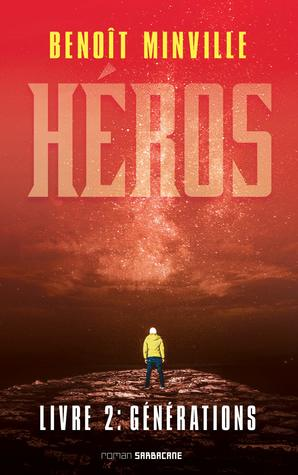 Héros (Livre 2) - Générations by Benoît Minville
