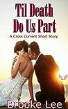 Til Death Do Us Part, A Cross Current short story