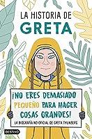La historia de Greta: ¡No eres demasiado pequeño para hacer cosas grandes!