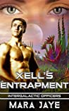 Xell's Entrapment (Intergalactic Officers #3)