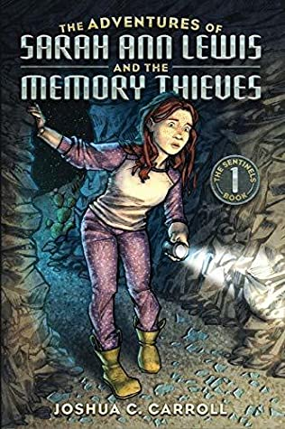 The Adventures of Sarah Ann Lewis and the Memory Thieves (The Sentinels Book 1)