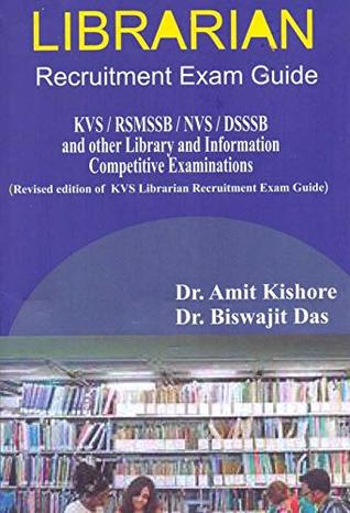 Librarian Recuitment Exam Guide KVS/ RSMSSB /NVS/ DSSSB and Other Library and Information Competitive Examinations