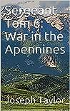 Sergeant Tom 6: War in the Apennines
