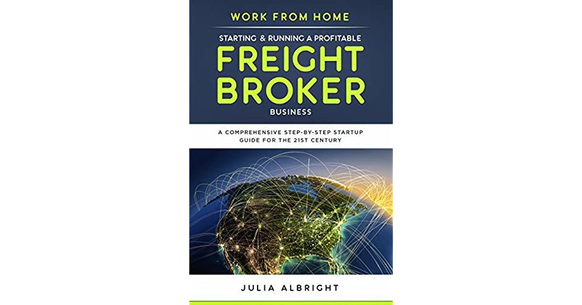 Work from Home: Starting & Running a Profitable Freight