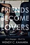 Friends Become Lovers: A Clean Contemporary Romance Short Story (Love Languages Book 1)