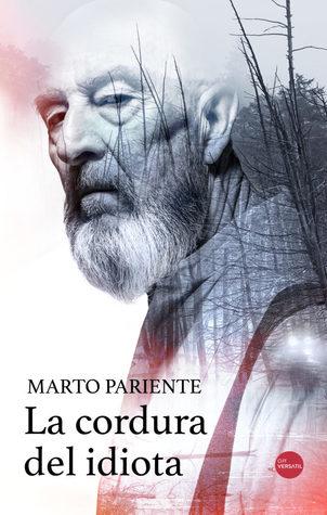 La cordura del idiota by Marto Pariente