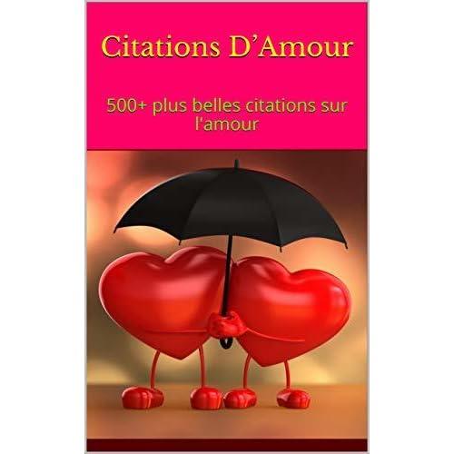 Citations D Amour 500 Plus Belles Citations Sur L Amour By